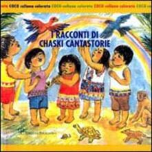 I racconti di Chaski cantastorie. Testo spagnolo a fronte - Pedro Guereca - copertina