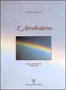 L' arcobaleno - Grazia Apolloni - copertina