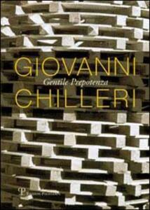 Giovanni Chilleri. Gentile prepotenza