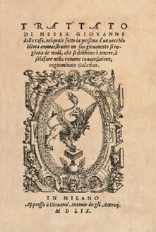 Il Galateo di Messer Giovanni della Casa (rist. anast. 1559)