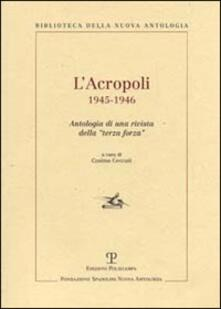 L' Acropoli 1945-1946. Antologia di una rivista della «terza forza» - copertina