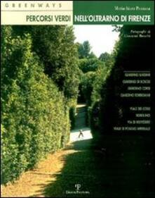 Greenways: percorsi verdi nell'Oltrarno di Firenze - Maria Chiara Pozzana - copertina