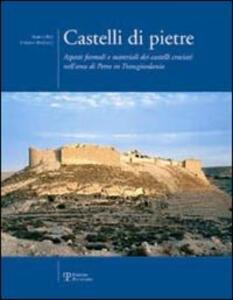 Castelli di pietre. Aspetti formali e materiali dei castelli crociati nell'area di Petra in Transgiordania