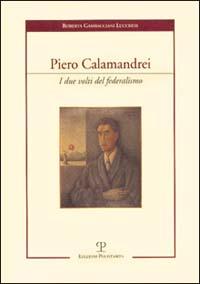 Piero Calamandrei. I due vo...