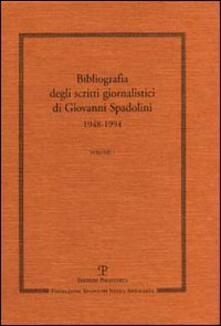 Scritti giornalistici. Vol. 1: Bibliografia 1948-1994. - Giovanni Spadolini - copertina