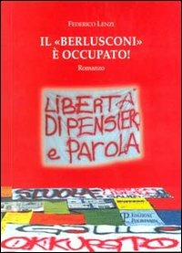 Il Il «Berlusconi» è occupato! - Lenzi Federico - wuz.it