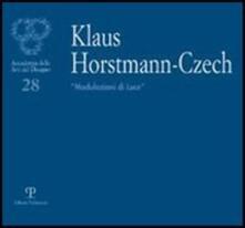 Klaus Horstmann-Czech. «Modulazioni di luce». Ediz. italiana, inglese e tedesca - copertina