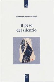 Il peso del silenzio - Innocenza Scerrotta Samà - copertina
