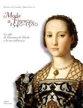 Moda a Firenze 1540-1580. Lo stile di Eleonora di Toledo e la sua influenza. Ediz. italiana e inglese
