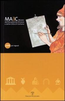 Il museo dell'Accademia Etrusca e della città di Cortona. Guida per ragazzi - copertina