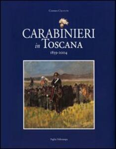Carabinieri in Toscana 1859-2004