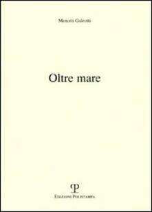 Oltre mare - Menotti Galeotti - copertina