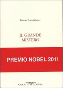 Libro Il grande mistero. Testo originale a fronte Tomas Tranströmer