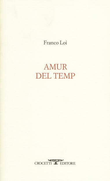 Amur del temp - Franco Loi - Libro - Crocetti - Aryballos | IBS