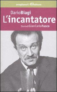 L' L' incantatore. Storia di Gian Carlo Fusco - Biagi Dario - wuz.it