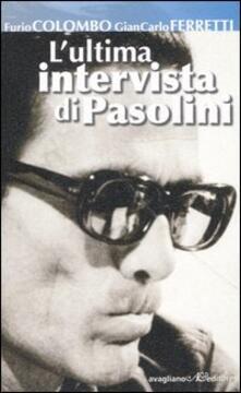 L' ultima intervista di Pasolini - Furio Colombo,Gian Carlo Ferretti - copertina