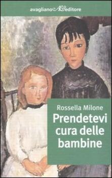 Prendetevi cura delle bambine - Rossella Milone - copertina