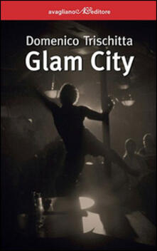 Glam city - Domenico Trischitta - copertina