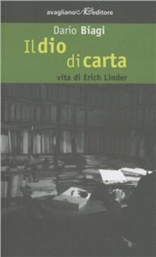 Il dio di carta. Vita di Erich Linder - Dario Biagi - copertina