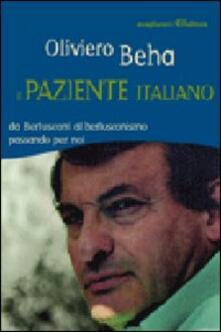 Il paziente italiano. Da Berlusconi al berlusconismo passando per noi - Oliviero Beha - copertina