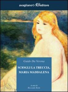Sciogli la treccia, Maria Maddalena - Guido Da Verona - copertina