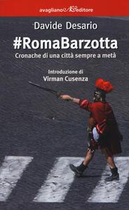 #RomaBarzotta. Cronache di una città sempre a metà