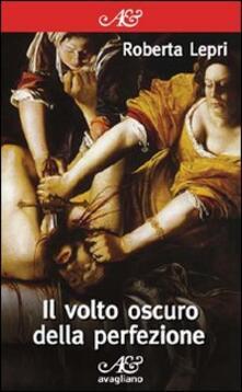 Il volto oscuro della perfezione - Roberta Lepri - copertina