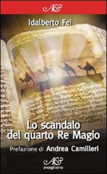 Lo scandalo del quarto Re Magio - Idalberto Fei - copertina