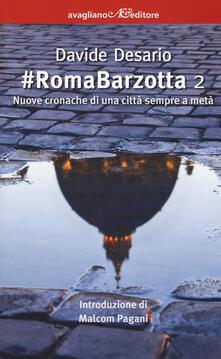 #RomaBarzotta 2. Nuove cronache di una città sempre a metà - Davide Desario - copertina