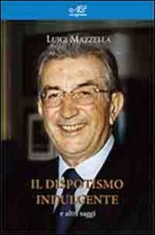 Il dispotismo indulgente e altri saggi - Luigi Mazzella - copertina