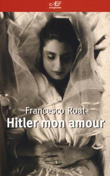 Hitler mon amour - Francesco Roat - copertina