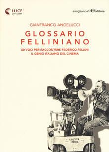 Antondemarirreguera.es Glossario felliniano. 50 voci per raccontare Federico Fellini, il genio italiano del cinema Image