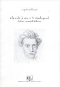 Gli stadi di vita in S. Kierkegaard. Schemi e materiali di lavoro