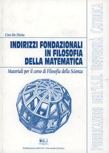 Indirizzi fondazionali in filosofia della matematica. Materiali per il corso di filosofia della scienza