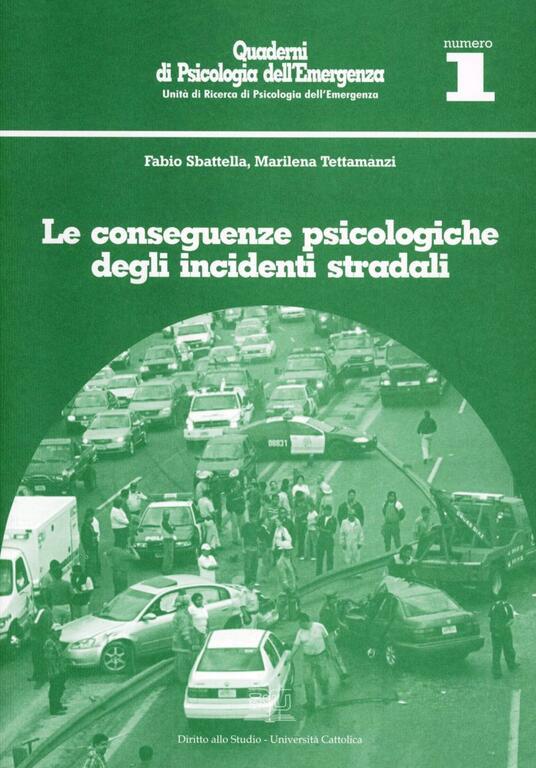 Le conseguenze psicologiche degli incidenti stradali - Fabio Sbattella,Marilena Tettamanzi - copertina