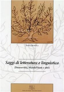Saggi di letteratura e linguistica (Dostoevskij, Mandel'stam e altri) - Anna Bonola - copertina