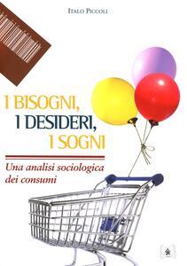 I bisogni, i desideri, i sogni. Una analisi sociologica dei consumi