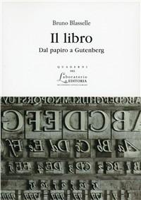 Il libro. Dal papiro a Gutenberg