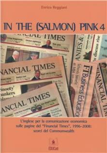 Parcoarenas.it In the (salmon) pink. L'inglese per la comunicazione economica sulle pagine del «Financial Times». Ediz. italiana e inglese. Vol. 4 Image