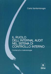 Il ruolo dell'internal audit nel sistema di controllo interno. Contenuti e metodologie