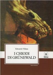 I chiodi di Grunewald. Con CD-ROM