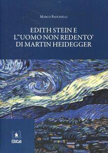 Edith Stein e «l'uomo non redento» di Martin Heidegger