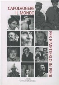 Foto Cover di Capovolgere il mondo per rimetterlo in piedi, Libro di  edito da EDUCatt Università Cattolica