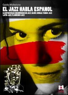 Jazz habla espanol (El) - Guido Michelone - copertina