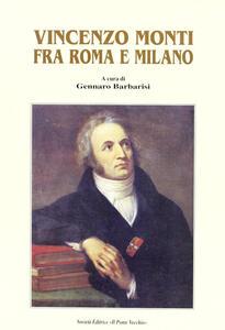 Vincenzo Monti fra Roma e Milano