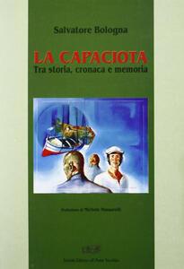 La Capaciota. Tra storia, cronaca e memoria
