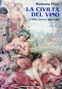 La civiltà del vino. Mito, lavoro, dolce vita