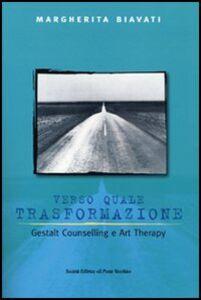 Verso quale trasformazione. Gestald counselling e art therapy