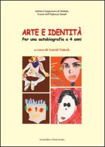 Arte e identità. Per una autobiografia a 4 anni