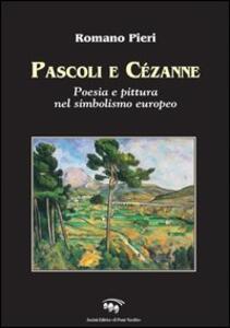 Pascoli e Cézanne. Poesia e pittura nel simbolismo europeo